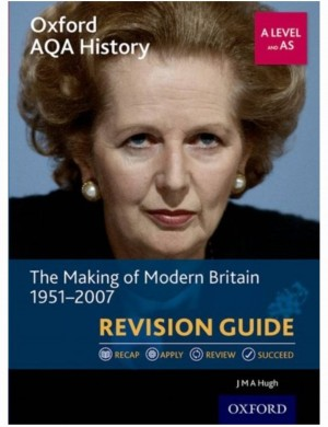 Oxford AQA History AS and A Level The Making of Modern Britain 1951-20