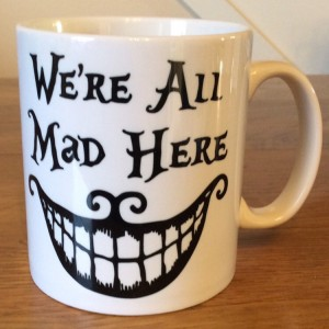 We're All Mad Here Mug