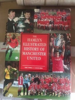 Hamlyn Illustrated History of Manchester United 1878-1994 By David Mee
