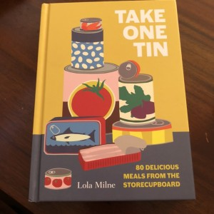 Take One Tin 80 Delicious Meals From The Storecupboard by Lola Milne