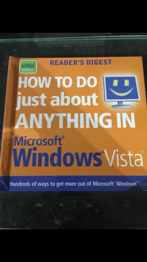 Readers Digest book on how to do just about anything in Microsoft Windows Vista