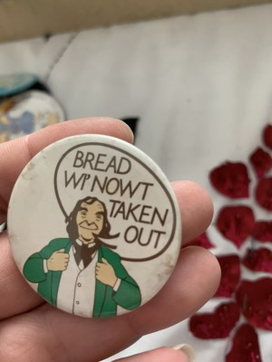 Bread wi nowt taken out badge
